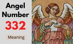 Angel Number 332 meaning