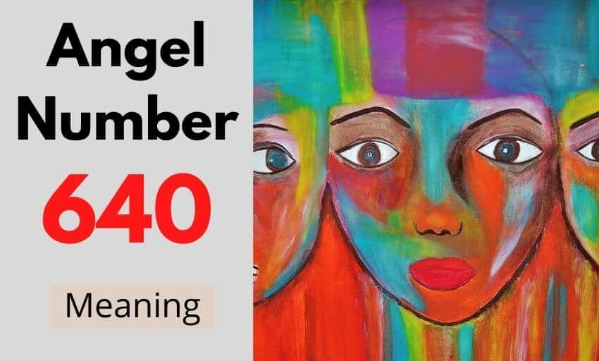 Angel Number 640 meaning