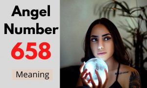 Angel Number 658 meaning