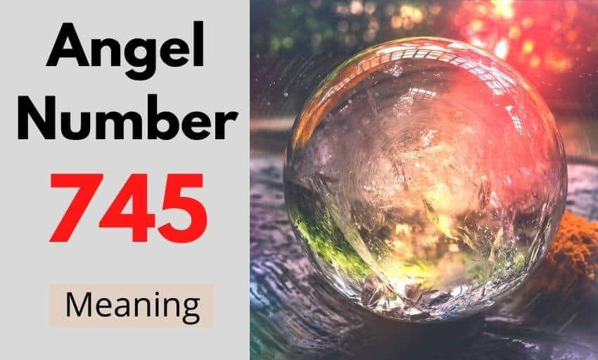 Angel Number 745 meaning
