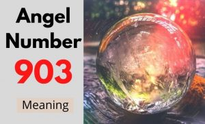 Angel Number 903 meaning