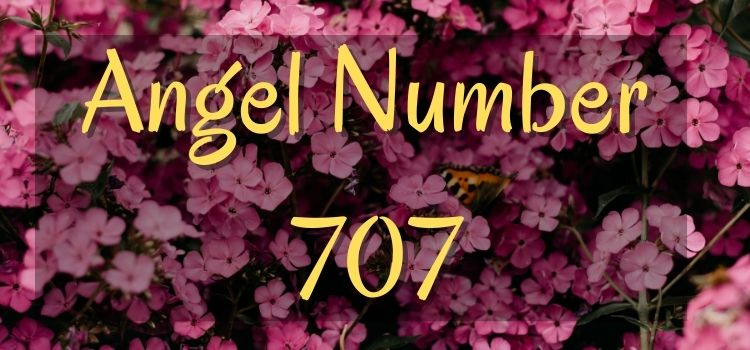 Angel Number 707 meaning explained