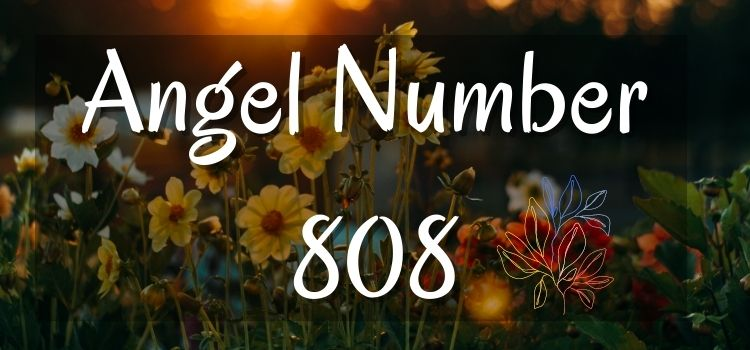 Angel Number 808 meaning explained